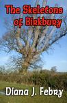 The Skeletons of Birksbury by Diana J. Febry
