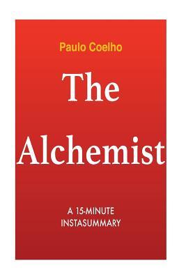 The Alchemist: By Paulo Coelho - Summary & Analysis