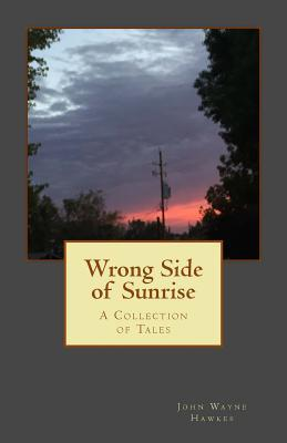 Wrong Side of Sunrise: A Collection of Tales