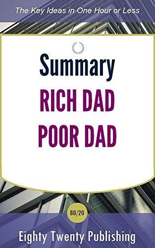 Summary of Rich Dad Poor Dad by Robert T. Kiyosaki