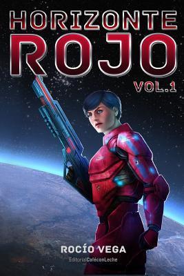 Horizonte Rojo Vol. 1 by Rocío Vega