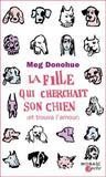La Fille Qui Cherchait Son Chien by Meg Donohue