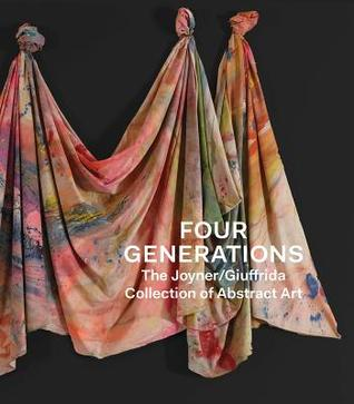 Four Generations: The Joyner Giuffrida Collection of Abstract Art by Courtney Martin