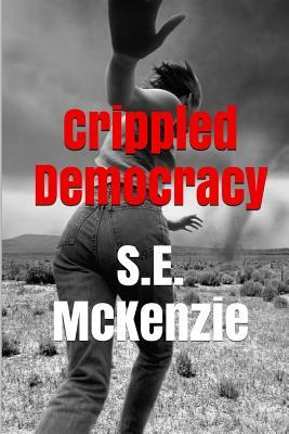 Crippled Democracy: And Other Poems from the Food Chain