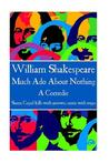William Shakespeare - Much ADO about Nothing: Some Cupid Kills with Arrows, Some with Traps.