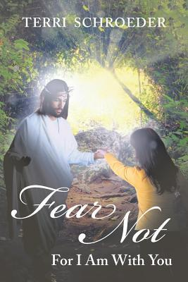 Fear Not: For I Am with You