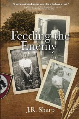 Feeding the Enemy by J.R. Sharp