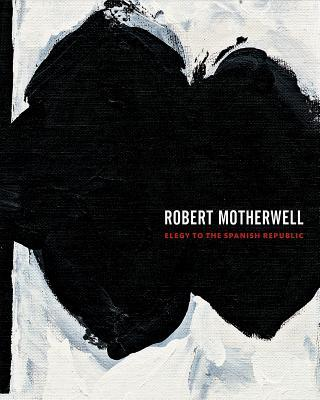 Robert Motherwell: Elegy to the Spanish Republic