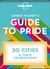 Lonely Planet's Guide to Pride: 20 Cities and Their Celebrations