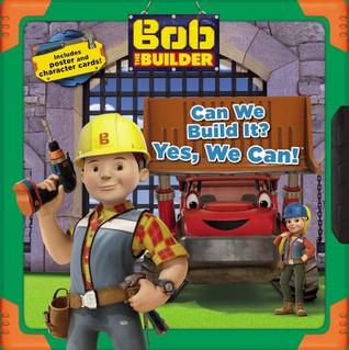 Bob the Builder: Can We Build It? Yes, We Can!