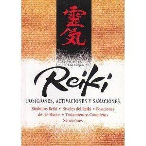Reiki. Posiciones, activaciones y sanaciones