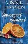 Squeezed & Juiced by Vinnie Hansen