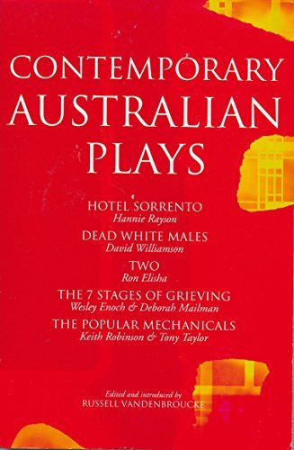 Contemporary Australian Plays: The Hotel Sorrento; Dead White Males; Two; The 7 Stages of Grieving; The Popular Mechanicals