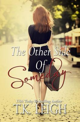 Ebook The Other Side of Someday by T.K. Leigh DOC!