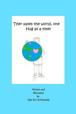 Tyler Saves the World, One Hug at a Time.