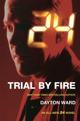 24: Trial by Fire (24: Live Another Day #3)