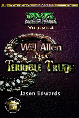 Free download Will Allen and the Terrible Truth: Chronicles of the Monster Detective Agency Volume 4 Epub