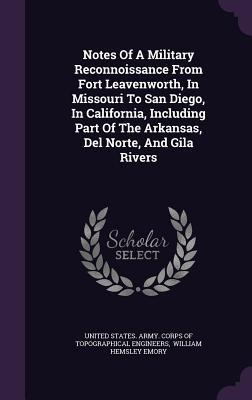 Download Notes of a Military Reconnoissance from Fort Leavenworth, in Missouri to San Diego, in California, Including Part of the Arkansas, del Norte, and Gila Rivers