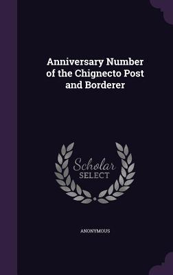 Anniversary Number of the Chignecto Post and Borderer