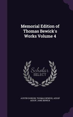 Memorial Edition of Thomas Bewick's Works Volume 4