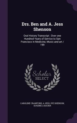 Drs. Ben and A. Jess Shenson: Oral History Transcript: Over One Hundred Years of Service to San Francisco in Medicine, Music and Art / 199