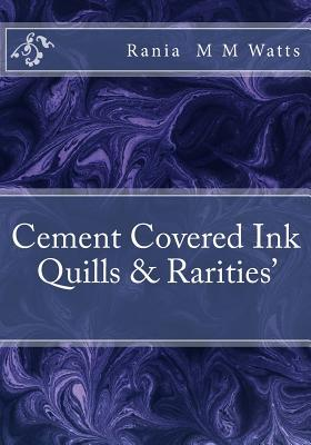 Cement Covered Ink Quills & Rarities'