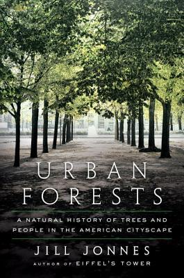 urban-forests-a-natural-history-of-trees-in-the-american-cityscape