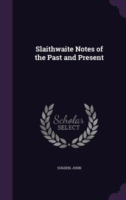 Slaithwaite Notes of the Past and Present