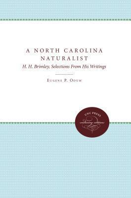 A North Carolina Naturalist: H. H. Brimley, Selections from His Writings
