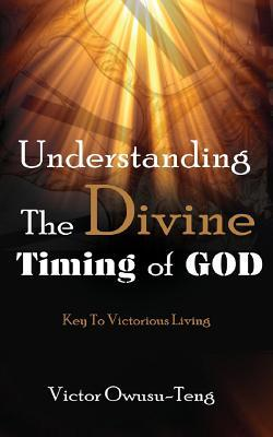 Understanding the Divine Timing of God: Key to Victorious Living