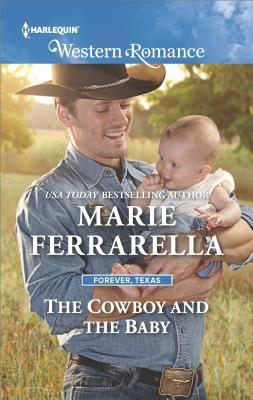 The Cowboy and the Baby(Forever, Texas 15)
