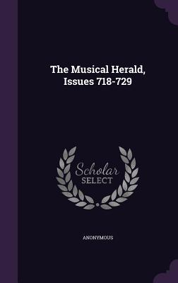 The Musical Herald, Issues 718-729
