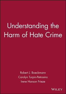 Journal Of Social Issues, Understanding The Harm Of Hate Crime (Volume 58)