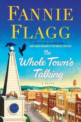 Book cover The Whole Town's Talking by Flannie Flagg, bedside books, reading list