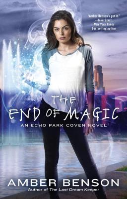 The End of Magic (The Witches of Echo Park, #3)