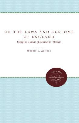 On the Laws and Customs of England: Essays in Honor of Samuel E. Thorne