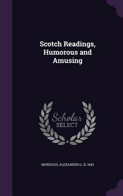 Scotch Readings, Humorous and Amusing