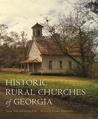 Historic Rural Churches of Georgia by Sonny Seals
