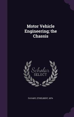 Motor Vehicle Engineering; The Chassis