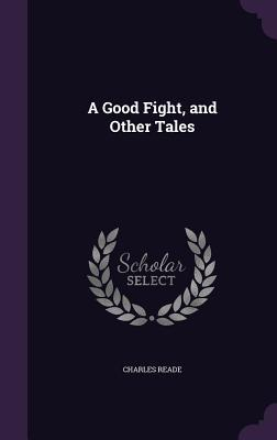 A Good Fight, and Other Tales