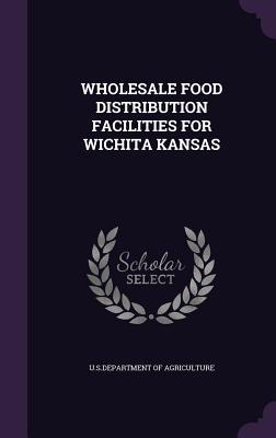 Wholesale Food Distribution Facilities for Wichita Kansas