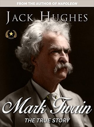 Mark Twain: The True Story of Mark Twain