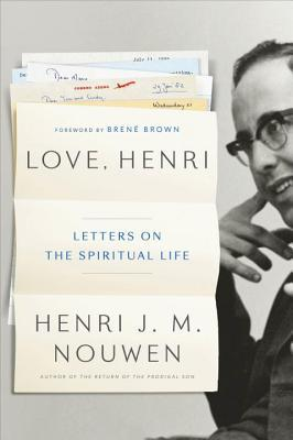 Not Quite Loving Love, Henri: A Review of Nouwen's Collected Letters