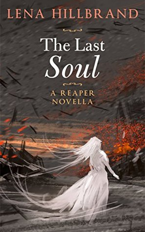 The Last Soul: A Reaper Novella (Reapers Book 1)