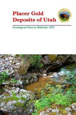 Placer Gold Deposits of Utah - Geological Survey Bulletin 1357
