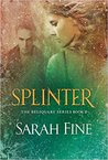 Splinter (Reliquary, #2)