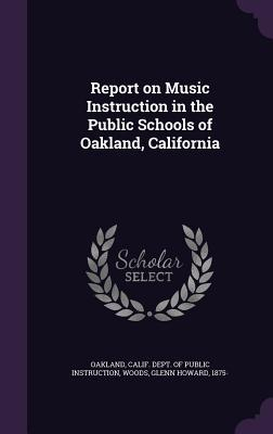 Report on Music Instruction in the Public Schools of Oakland, California