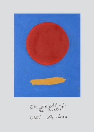 Etel Adnan - The Weight of the World