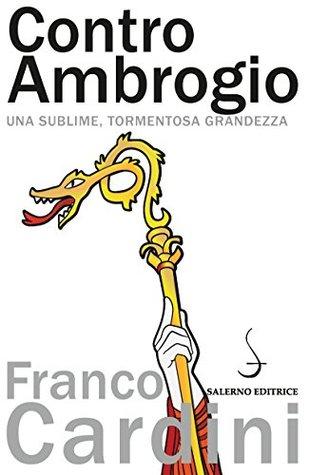 Contro Ambrogio: Una sublime, tormentosa grandezza
