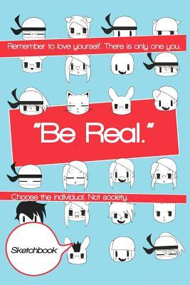 Be Real Sketchbook